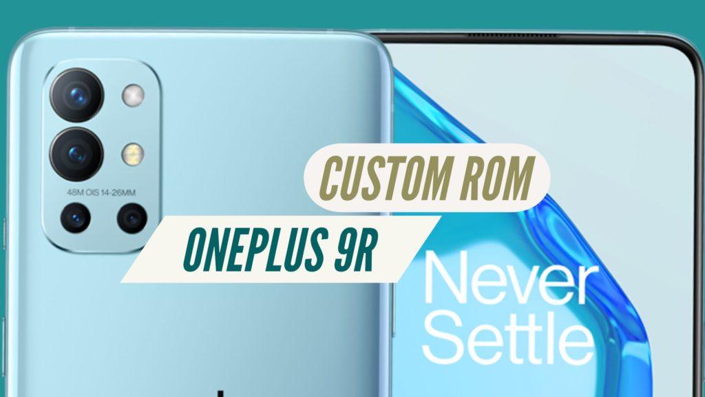 OnePlus 9R CUstom ROM