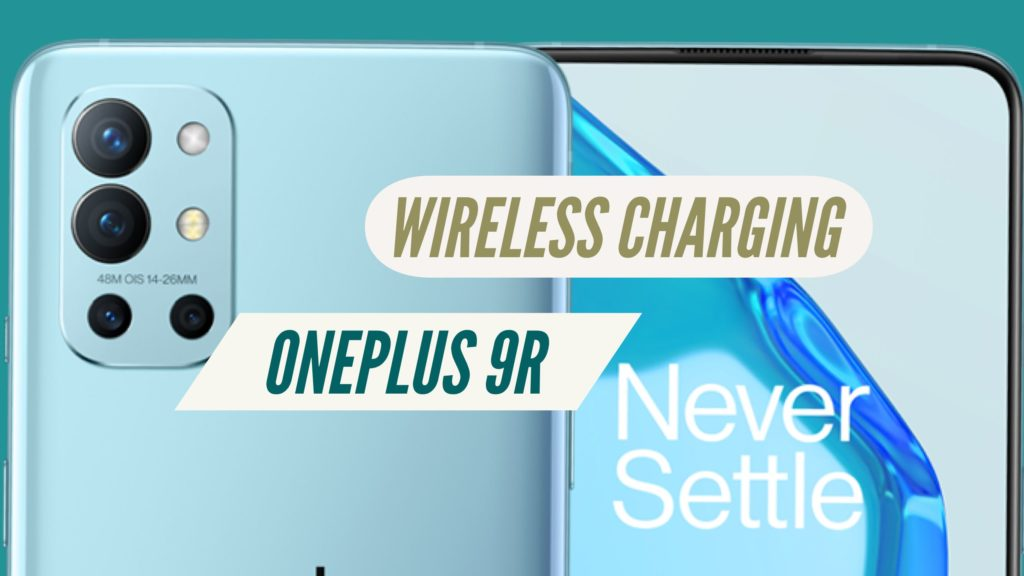 OnePlus 9R Wireless CHarging