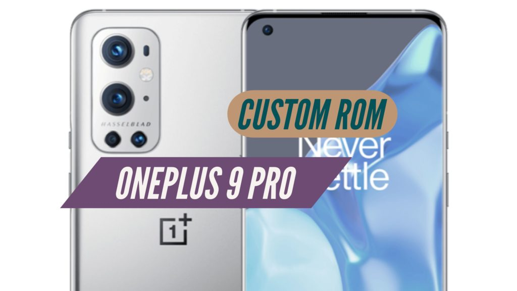 OnePlus 9 Pro Custom ROM
