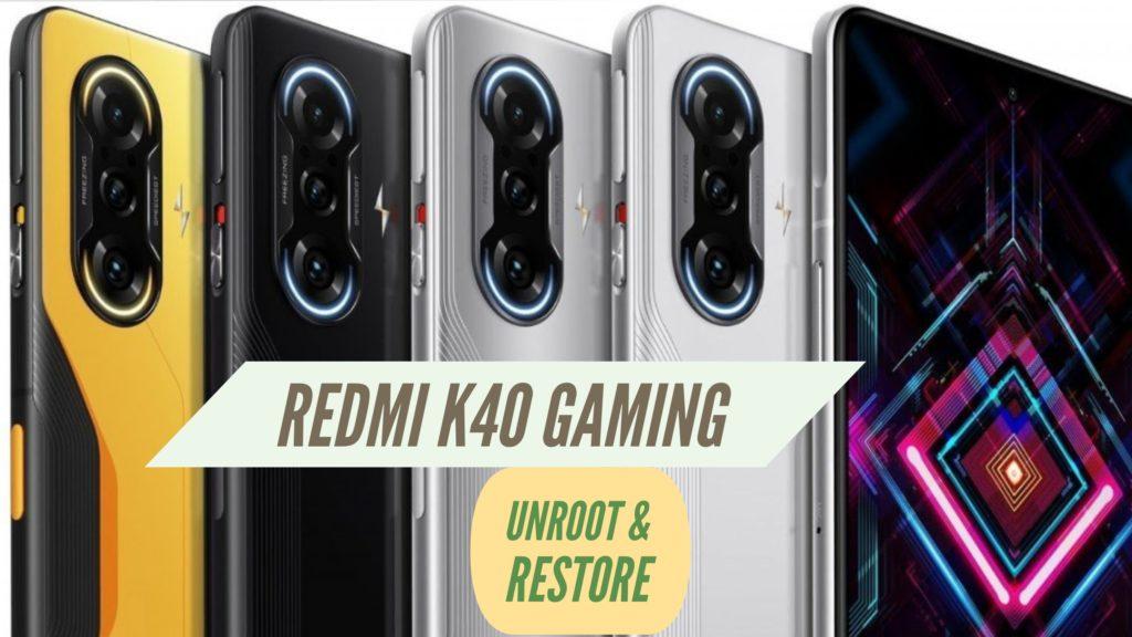 UNroot Redmi K40 Gaming Restore