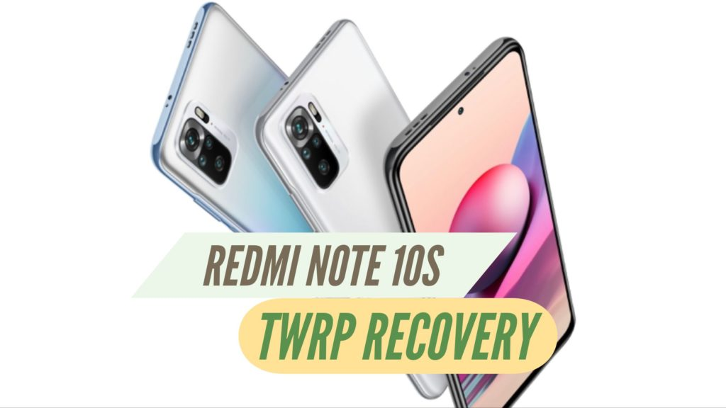 Redmi Note 10S TWRP Recovery