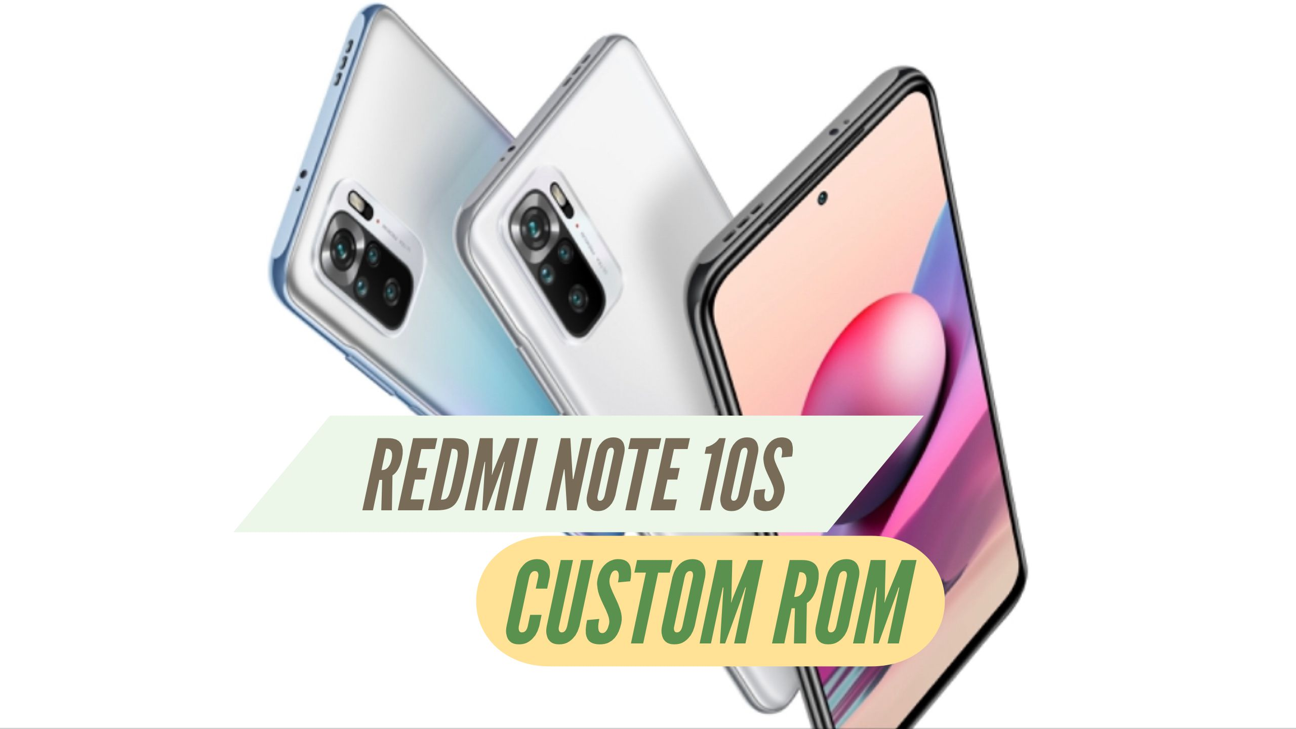 Redmi Note 10S Custom ROM